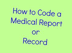 learn how to code a medical report or record in medical coding and learn the basic skills required to code diagnosis and procedure code in coding. Medical Coding Course, Medical Coder, Medical Billing And Coding, Medical Careers, Medical Terminology, Medical Assistant, Medical Billing Training, Medical Coding Certification, Health Information Management