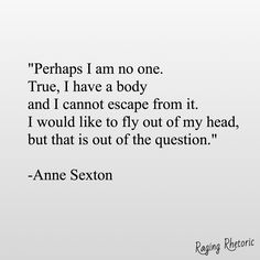 Hurt Quotes, Me Quotes, Qoutes, Writing Quotes, Poetry Quotes, Anne Sexton Poems, Oblivion, Melancholy, Family Business