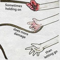 """Letting Go Sometimes holding on really does do more damage than letting go.To """"let"""" can be defined in several ways including: """"to allowsomething to happen or someone to do something by giving permission or by not doing anything to stop it from happening to cause something to happen or to be in a particular condition,…"""