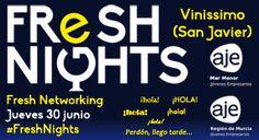 FRESH NIGHTS: VINISSIMO, SAN JAVIER. 30 JUNIO