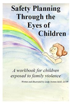 Safety Planning Through The Eyes of Children- A workbook for children exposed to family violence. By Lindy Swimm Counseling Activities, School Counseling, Therapy Activities, Trauma Therapy, Therapy Tools, Play Therapy, Art Therapy, Kids Mental Health, Family Therapy