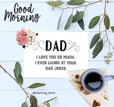 send a beautiful message to your dad Laugh At Yourself, Be Yourself Quotes, Morning Texts, Dad Jokes, Love You So Much, You Are The Father, Dads, Messages, Beautiful