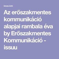 Az erőszakmentes kommunikáció alapjai rambala éva by Erőszakmentes Kommunikáció - issuu