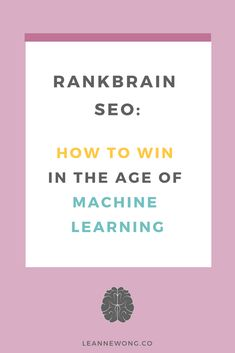 RankBrain and Future of SEO: How to Win in the Age of Machine Learning