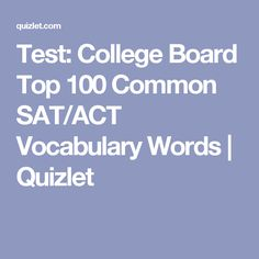 College Board Top 100 Common SAT/ACT Vocabulary Words flashcards ...