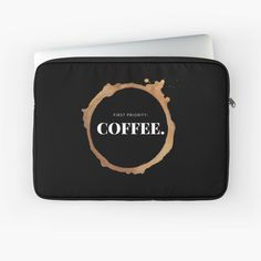 """""""First Priority: Coffee"""" Laptop Sleeve by wellsaidsir 