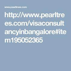 http://www.pearltrees.com/visaconsultancyinbangalore#item195052365
