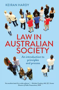 """Read """"Law in Australian Society An introduction to principles and process"""" by Keiran Hardy available from Rakuten Kobo. What is 'the rule of law'? How do laws get made? Does our legal and political system achieve justice for all Australians. Student Portal, Books Australia, Chapter Summary, First Year Student, Law And Justice, Law Books, Political System, Criminal Justice System, Criminology"""
