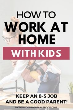 How to work at home with kids - things to try when you've tried everything else - work at home mom, stay at home mom, mom life, working at home, everything you need about working from home #wahm #sahm #workathome #mom #motherhood via @modcommonplace