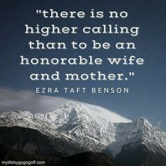 There is no higher calling than an honorable wife and mother. Church Quotes, Saint Quotes, Lord, Lds Church, Lds Quotes, Relief Society, Inspirational Thoughts, Good Thoughts, Spiritual Quotes