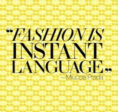Fashion is Instant Language