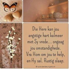 Die Here kan jou angstige hart kalmeer met Sy vrede Good Night Wishes, Good Night Quotes, Good Morning Good Night, Day Wishes, I Love You God, Evening Greetings, Afrikaanse Quotes, Goeie Nag, Angel Prayers