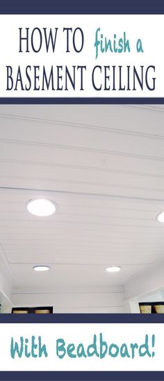 how-to-finish-a-basement-ceiling-with-beadboard