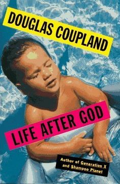 Life After God by Coupland, Douglas