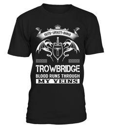TROWBRIDGE Blood Runs Through My Veins