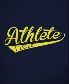 """Athlete I Tried or """"At Least I Tried"""""""