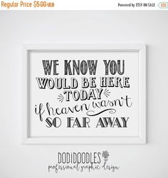 70% CLEARANCE THRU 10/15 We Know You Would Be Here by dodidoodles