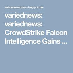 variednews: variednews: CrowdStrike Falcon Intelligence Gains ...