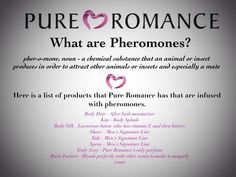 What are pheromones? Host a party with me and let me spoil you with free gifts! For a great girls night in Pure Romance with Laurie And Carolyne Chastain Pure Romance Games, Pure Romance Party, Pleasure Party, Pure Romance Consultant, Chelsea, Passion Parties, Perfume, Ladies Night, Girls Night