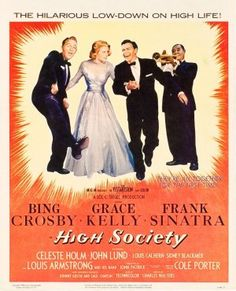 High Society (1956) superb songs  =  Bing & Frank ( I think they both had the nickname 'old blue eyes) and of course Grace Kelly was pure grace and elegance.