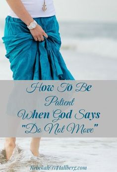 """Are you waiting for God to move in a particular situation in your life? Learn how to be patient when God says """"Do Not Move"""" 
