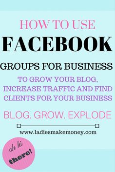 Facebook Groups for Business to grow your business and traffic. Facebook groups are great to get more clients, network and increase income for your blogging business.