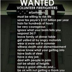 Wanted : Volunteer firefighters ~ So so SO very proud of my amazing husband for all that he does for our family, as well as, families he doesn't even know