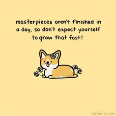 Cute and motivational drawings to brighten your day! ^^ I started chibird in my second year of high school, and now I've graduated college! Cute Motivational Quotes, Cute Inspirational Quotes, Cute Quotes, Cheer Up Quotes, Kawaii Quotes, Cute Animal Quotes, Chibird, Positive Memes, Self Reminder