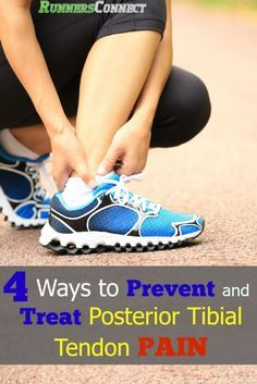 4 Ways to Prevent and Treat Posterior Tibial Tendonitis | Pinterest | Ankle joint. Running and Exercises