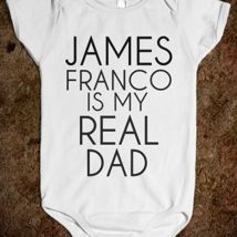 James Franco Is My Real Dad from Glamfoxx Shirts