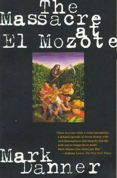 The Massacre at El Mozote: A Parable of the Cold War