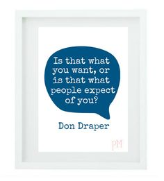 Don Draper Quote Art Mad Men Quote 5x7 by WordArtbyPoppyMae, $5.00