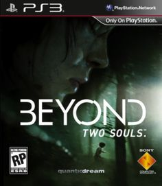 Beyond: Two Souls is an upcoming video game for the PlayStation 3 console, under development by French developer Quantic Dream. The game, with psychological, spiritual and thriller elements, concerns what will happen after death.    It stars actors Willem Dafoe and Ellen Page. It is set for release on 8 October 2013.
