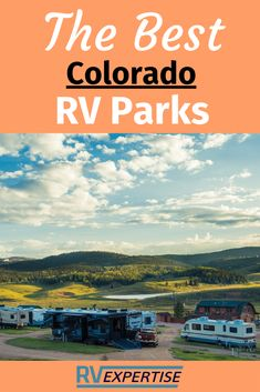 Best RV Parks in Colorado – Ultimate Round-up - RV Expertise Road Trip To Colorado, Visit Colorado, Rv Travel, Adventure Travel, Travel Tips, Rv Resorts In Arizona, The Places Youll Go, Great Places, Best Rv Parks