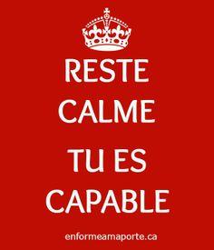Reste calme, tu es capable. #amaporte