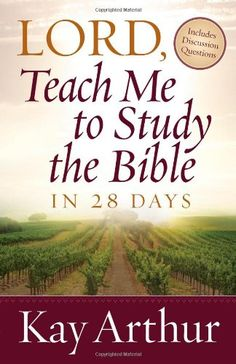 Lord, Teach Me to Study the Bible in 28 Days by Kay Arthur,http://www.amazon.com/dp/0736923837/ref=cm_sw_r_pi_dp_M5h5sb0H36T3X6E9