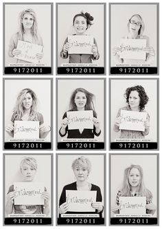 Bridal party mugshots...I think these are before they got ready, but it would be even funnier to take these same pics the night of, or morning after the bachelorette party!