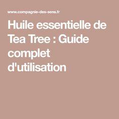Huile essentielle de Tea Tree : Guide complet d'utilisation