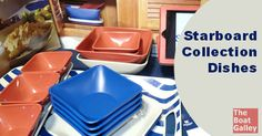 A new line of dishes, designed just for boaters. Shatterproof, lightweight, easy to store, and really nice looking -- I chose them for Barefoot Gal.