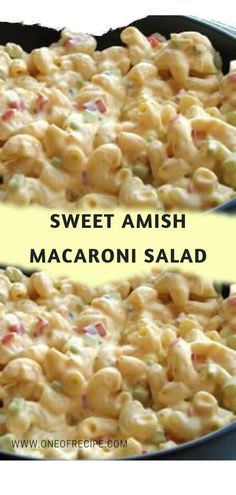 Sweet Amish macaroni salad - one of the recipes Best Macaroni Salad, Macaroni Recipes, Pasta Salad Recipes, Sweet Amish Macaroni Salad Recipe, Sweet Pasta Salads, Macaroni Pasta, Macoroni Salad, Stuffed Sweet Peppers, Summer Salads