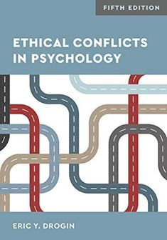 Read Eric Y. Drogin PhD JD's book Ethical Conflicts in Psychology. Published on by American Psychological Association. Digital Textbooks, Expert Witness, Psychology Courses, Used Textbooks, Education And Development, American Psychological Association, Ethical Issues, Constitutional Law, Law Books