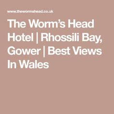The Worm's Head Hotel   Rhossili Bay, Gower   Best Views In Wales