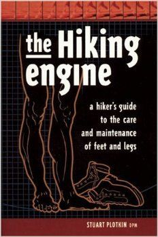 The Hiking Engine: A Maintenance Manual for your Feet and Legs - Section Hikers Backpacking Blog