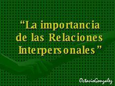 Trazos de mis Escritos y Lecturas: Relaciones Interpersonales, su importancia...