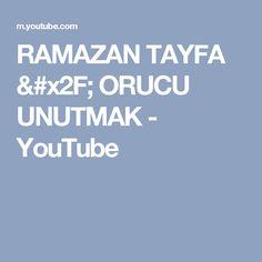 RAMAZAN TAYFA / ORUCU UNUTMAK - YouTube