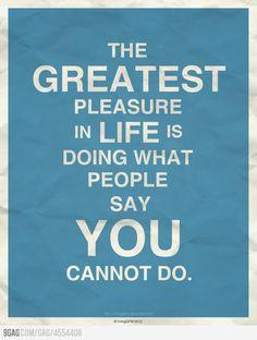 The greatest pleasure in life