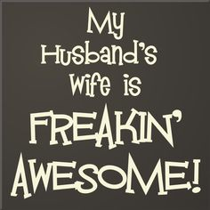 my husbands wife is awesome - Google Search