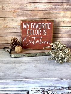 / Fall Decoration / Fall Wood Sign / My Favorite Color is October / Autumn Decor / Rustic Fall Decor /Dimensions: x x Rustic Fall Decor, Fall Home Decor, Autumn Home, Fall Wood Signs, Fall Signs, Rustic Signs, Fall Crafts, Diy And Crafts, Beach Crafts