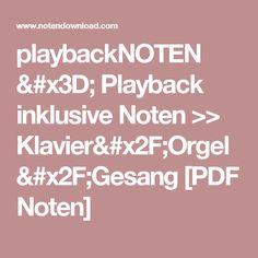 playbackNOTEN = Playback inklusive Noten >> Klavier/Orgel/Gesang   [PDF Noten]