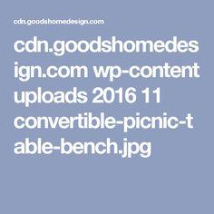 cdn.goodshomedesign.com wp-content uploads 2016 11 convertible-picnic-table-bench.jpg